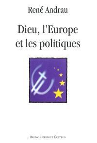 Dieu, l'Europe et les politiques
