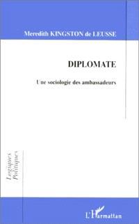 Diplomate : une sociologie des ambassadeurs
