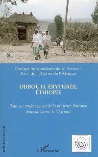 Djibouti, Erythrée, Ethiopie : pour un renforcement de la présence française dans la Corne de l'Afrique
