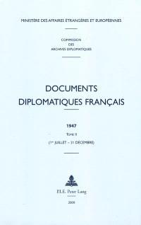 Documents diplomatiques français : 1947. Volume 2, 1er juillet-31 décembre