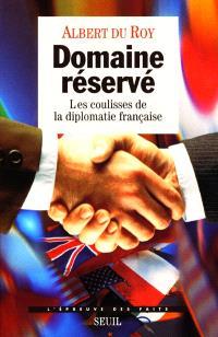 Domaine réservé : les coulisses de la diplomatie française
