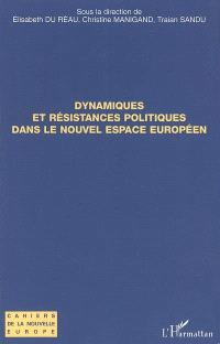 Dynamiques et résistances politiques dans le nouvel espace européen