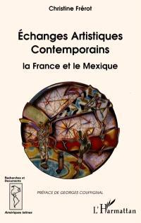 Echanges artistiques contemporains : la France et le Mexique
