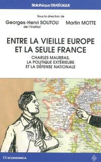 Entre la vieille Europe et la seule France : Charles Maurras, la politique extérieure et la défense nationale