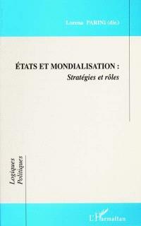 Etats et mondialisation : stratégies et rôles