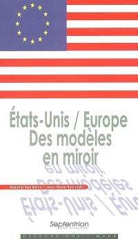 Etats-Unis, Europe : des modèles en miroir