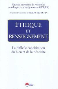Ethique et renseignement : la difficile cohabitation du bien et de la nécessité