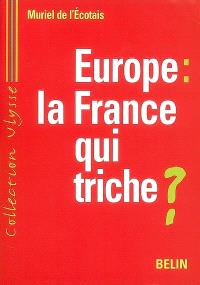 Europe : la France qui triche ?