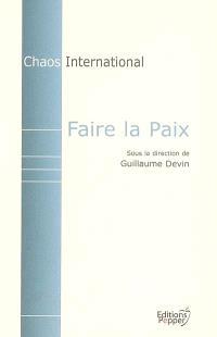 Faire la paix : la part des institutions internationales