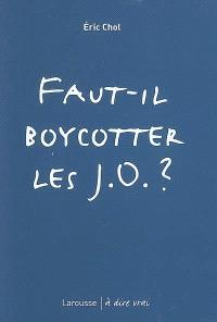 Faut-il boycotter les J.O. ?