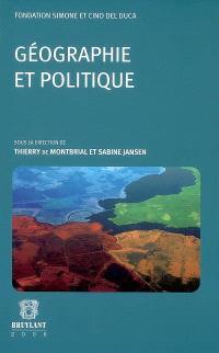 Géographie et politique : actes du colloque tenu le mercredi 6 décembre 2006