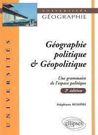 Géographie politique et géopolitique : une grammaire de l'espace politique