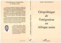 Géopolitique de l'intégration en Afrique noire