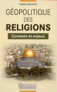 Géopolitique des religions : constats et enjeux
