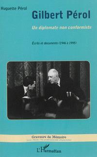 Gilbert Pérol : un diplomate non conformiste : écrits et documents (1946 à 1995)