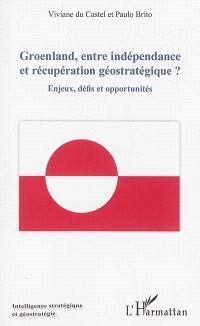 Groenland, entre indépendance et récupération géostratégique ? : enjeux, défis et opportunités