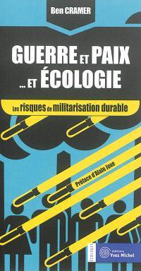 Guerre et paix... et écologie : les risques de militarisation durable