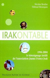 Irakontable : 1996-2004 : le témoignage inédit de l'association Jeunes France-Irak