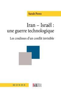 Iran-Israël, une guerre technologique : les coulisses d'un conflit invisible