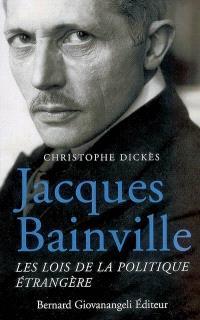 Jacques Bainville : les lois de la politique étrangère