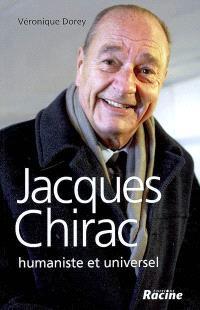 Jacques Chirac : humaniste et universel