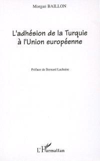 L'adhésion de la Turquie à l'Union européenne : le débat (1963-2004)