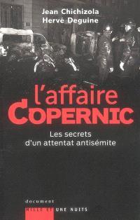 L'affaire Copernic : les secrets d'un attentat antisémite