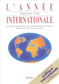 L'année internationale 1992 : annuaire économique et géopolitique mondial