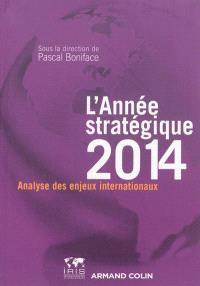 L'année stratégique 2014 : analyse des enjeux internationaux