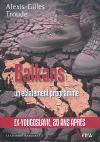 L'éclatement des Balkans : une stratégie programmée par les Etats-Unis contre l'Europe