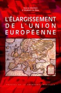 L'élargissement de l'Union européenne : quels enjeux ? Quels défis ?