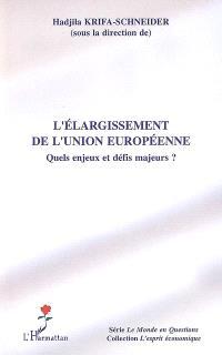 L'élargissement de l'Union européenne : quels enjeux et défis majeures ?