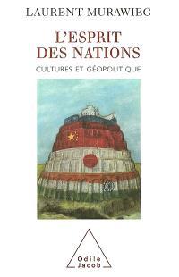 L'esprit des nations : culture et géopolitique