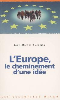 L'Europe : le cheminement d'une idée