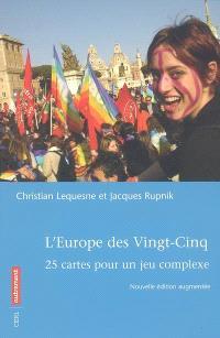 L'Europe des vingt-cinq : 25 cartes pour un jeu complexe