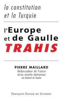 L'Europe et de Gaulle trahis : la constitution et la Turquie