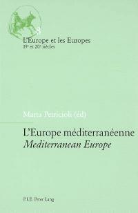 L'Europe méditerranéenne = Mediterranean Europe