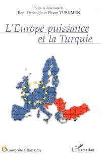 L'Europe-puissance et la Turquie