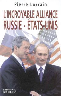 L'incroyable alliance Russie-Etats-Unis : de la guerre froide aux portes de l'Otan