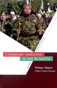 L'islamisme combattant en Asie du Sud-Est