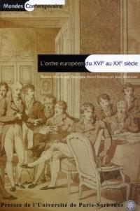 L'ordre européen du XVIe siècle au XXe siècle : actes du colloque de l'Institut de recherches sur les civilisations de l'Occident moderne, 15-16 mars 1996