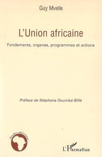 L'Union africaine : fondements, organes, programmes et actions