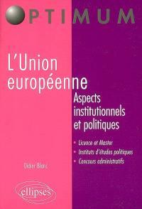 L'Union européenne : aspects institutionnels et administratifs