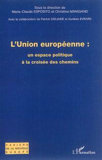 L'Union européenne : un espace politique à la croisée des chemins