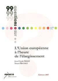 L'Union européenne à l'heure de l'élargissement