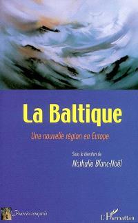 La Baltique : une nouvelle région en Europe