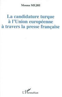 La candidature turque à l'Union européenne à travers la presse française : la différence culturelle parmi les obstacles à son intégration