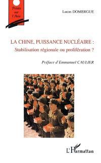 La Chine, puissance nucléaire : stabilisation régionale ou prolifération ?