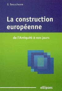 La construction européenne de l'Antiquité à nos jours