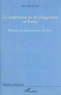 La coopération au développement en France, 1997-2004 : réforme et modernisation de l'Etat